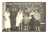 Happy Birthday from all us Girls  Guys in Drag