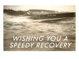 Wishing You a Speedy Recovery  Speedboat
