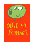 Olive Ya Forever