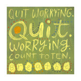 Quit Worrying