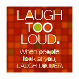 Laugh Too Loud
