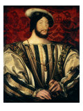 Francis I  c1525  1494-1547 King of France