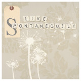 Live Spontaneously