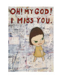 Oh! My God! I Miss You! c.2001 Reproduction d'art par Yoshitomo Nara