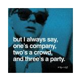 Une personne c'est de la compagnie, deux c'est la foule, trois c'est une réception. Giclée par Andy Warhol