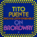 Tito Puente - On Broadway