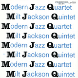 Modern Jazz Quartet and Milt Jackson Quintet - MJQ