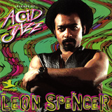 Leon Spencer - Legends of Acid Jazz: Leon Spencer