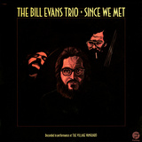 Bill Evans Trio - Since We Met