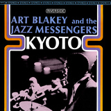 Art Blakey &amp; The Jazz Messengers - Kyoto