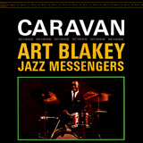 Art Blakey &amp; The Jazz Messengers - Caravan