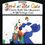 Charlie Byrd Trio - Byrd at the Gate