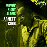 Arnett Cobb - Movin' Right Along