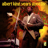 Albert King - Years Gone By