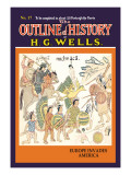 Outline of History by HG Wells  No 17: Europe Invades America