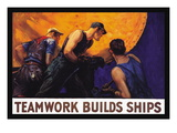 Teamwork Builds Ships  c1917