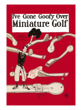 I've Gone Goofy over Minature Golf