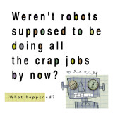 Robots Doing Crap Jobs