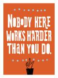 Nobody Works Harder