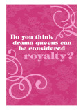 Drama Queen Royalty