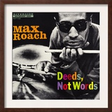 Max Roach - Deeds  Not Words