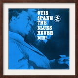 Otis Spann  The Blues Never Die!