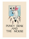 Punky Dunk And the Mouse