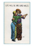 Comic Cartoon - Cowgirl and Cowboy Dancing; Life&#39;s Gonna Be One Long Waltz