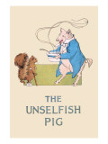 Unselfish Pig