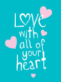 Love With All Your Heart
