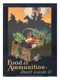 """Food is Ammunition--Don't Waste It""  1918"