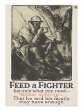 """Feed a Fighter: Eat Only What You Need--Waste Nothing"" Poster  1918"