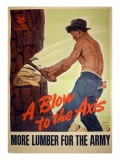 """A Blow to the Axis: More Lumber For the Army""  1943"