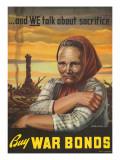 """And We Talk About Sacrifice: Buy War Bonds""  1943"