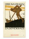 """Hrr Navraha!--Za Demokracii!""  1918"