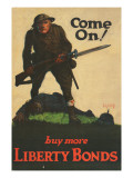 """Come On! Buy More Liberty Bonds""  1918"