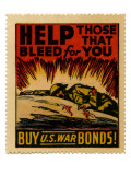 """Help Those That Bleed For You -- Buy US War Bonds!""  1943"