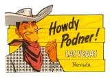 Howdy Podner  Las Vegas  Nevada
