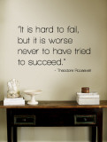 Hard to Fail - Theodore Roosevelt