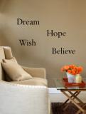 Dream  Believe  Hope  Wish