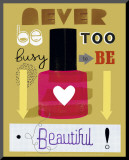 Never Be Too Busy to Be Beautiful!