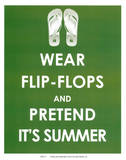 Wear Flip Flops and Pretend it&#39;s Summer