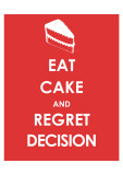 Eat Cake and Regret Decision