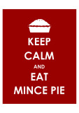 Keep Calm and Eat Mince Pie