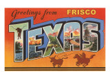 Greetings from Frisco  Texas
