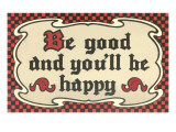 Be Good and You'll Be Happy