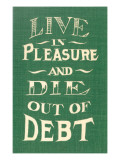 Live in Pleasure and Die Out of Debt