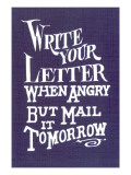 Write Your Letter When Angry  Advice