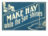 Make Hay While the Son Shines