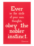 Obey the Nobler Instinct  Emerson